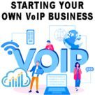 Where can I learn how to start a VoIP business?